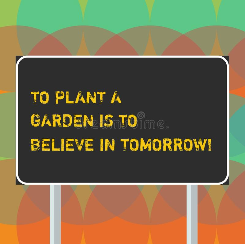 Das Wort, das Text schreibt, um einen Garten zu pflanzen, ist, an Morgen zu glauben Geschäftskonzept für die Motivationshoffnung  vektor abbildung