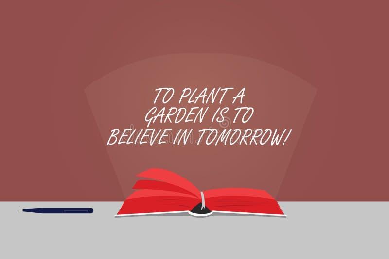 Das Wort, das Text schreibt, um einen Garten zu pflanzen, ist, an Morgen zu glauben Geschäftskonzept für Motivationshoffnung in d vektor abbildung