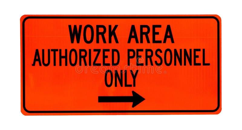Das Zeichen, das Arbeitsbereich sagt, berechtigte Personal nur mit Pfeil stockbilder