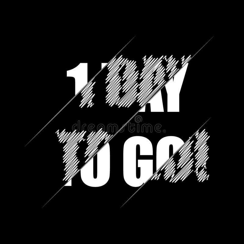 1 day to go. Vector hand drawn lettering illustration on black background royalty free illustration