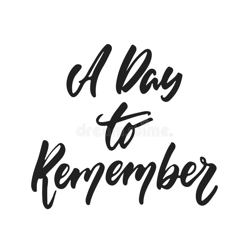A day to remember - hand drawn wedding romantic lettering phrase isolated on the white background. Fun brush ink vector. Calligraphy quote for invitations royalty free illustration