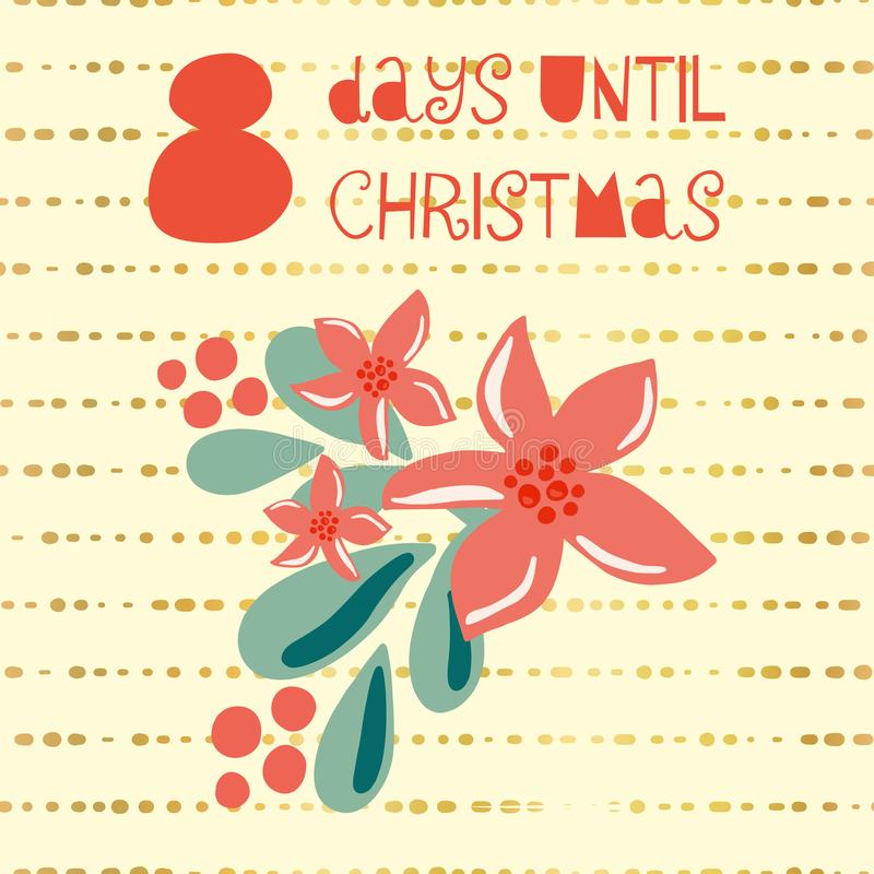 8 Days until Christmas vector illustration. Christmas countdown eight days til Santa. Vintage Scandinavian style. Hand drawn vector illustration