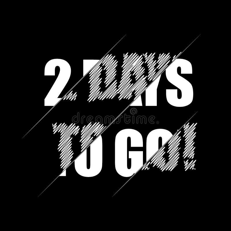 2 days to go. Vector hand drawn lettering illustration on black background stock illustration