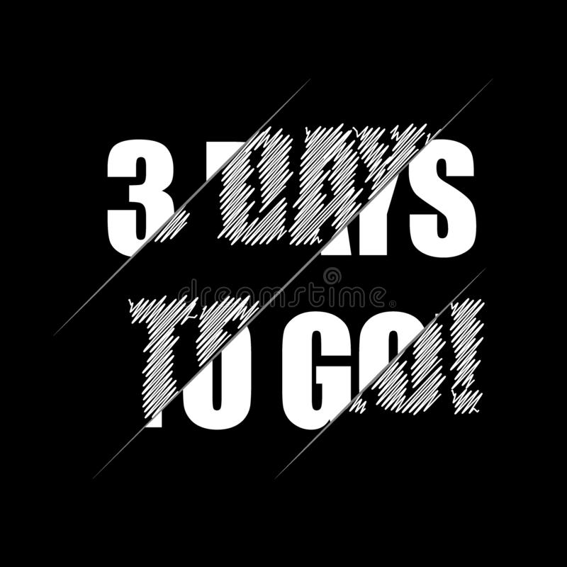 3 days to go. Vector hand drawn lettering illustration on black background royalty free illustration