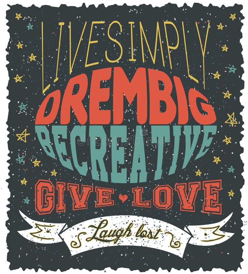 De affiche met eenvoudig Levende tekst, droomt groot, creatief is, geeft liefde, verloren lach vector illustratie