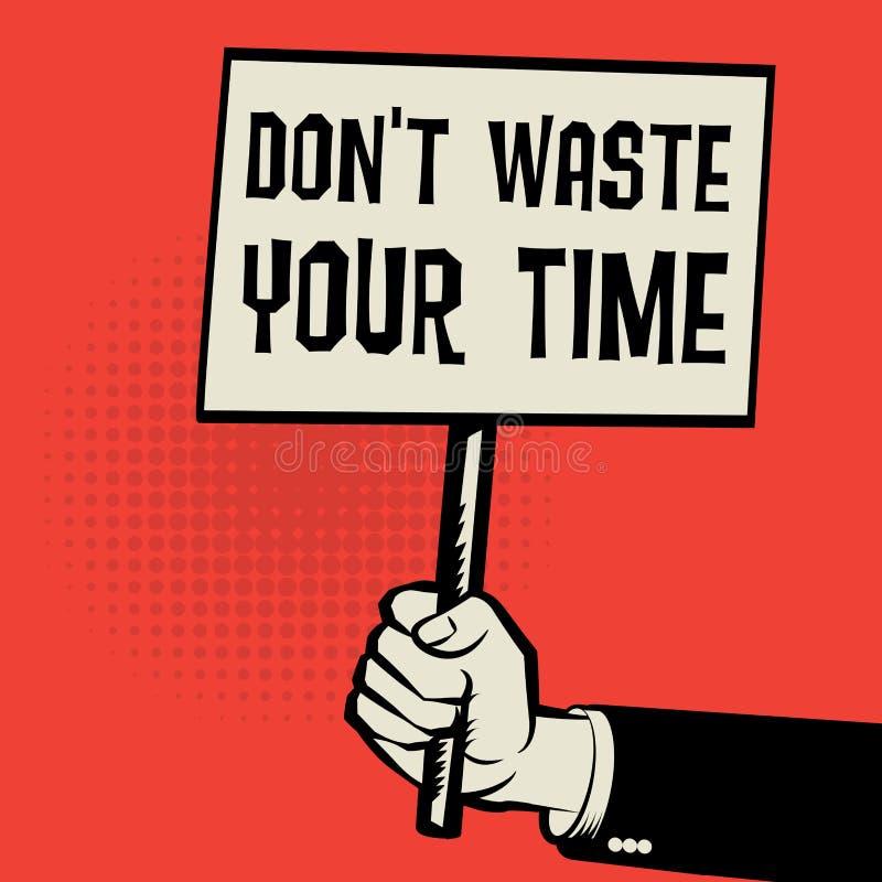 De affiche ter beschikking, bedrijfsconcept met tekst trekt het Afval van ` aan t Uw Tijd royalty-vrije illustratie