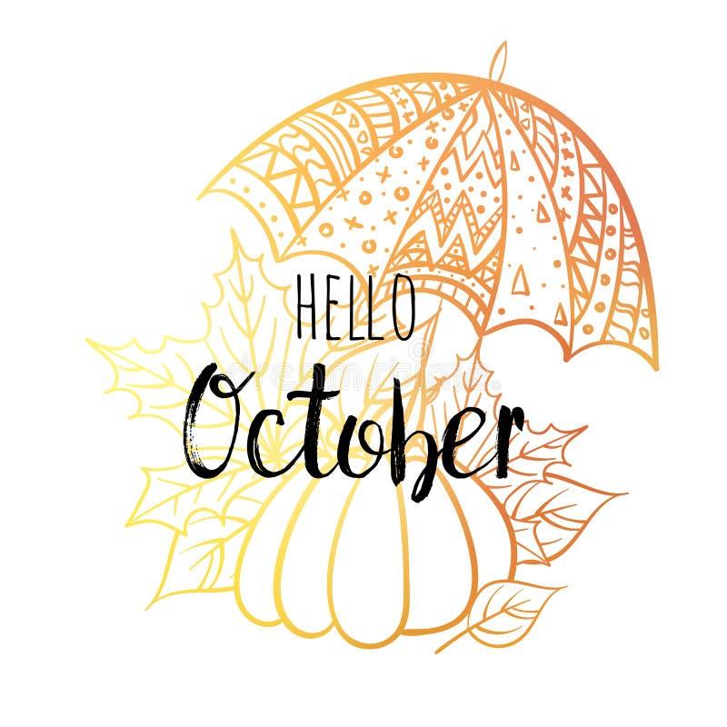 De affiche van Hello Oktober met paraplu, pompoen en bladeren Motievendruk voor kalender, zweefvliegtuig, uitnodigingskaarten vector illustratie