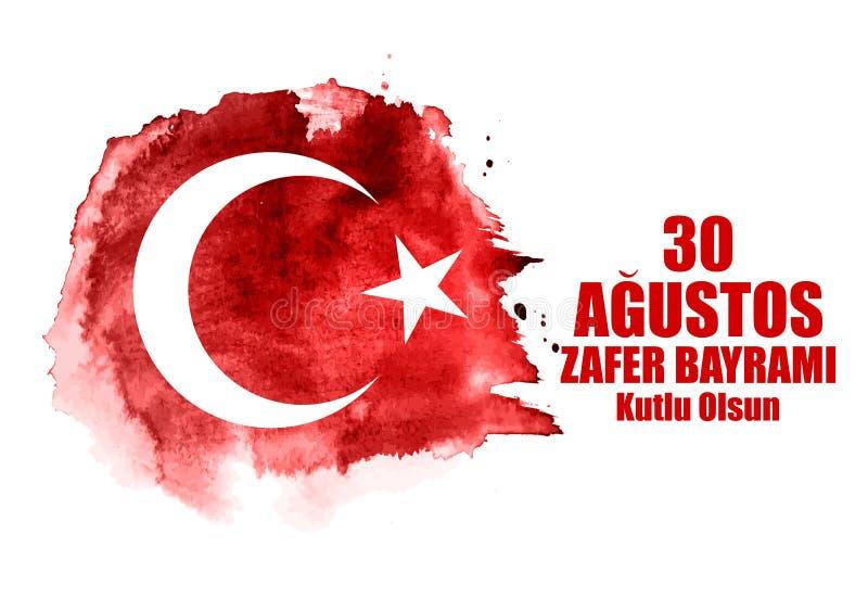 30 de agosto, Victory Day Turkish Speak 0 Agustos, Zafer Bayrami Kutlu Olsun Ilustración del vector stock de ilustración