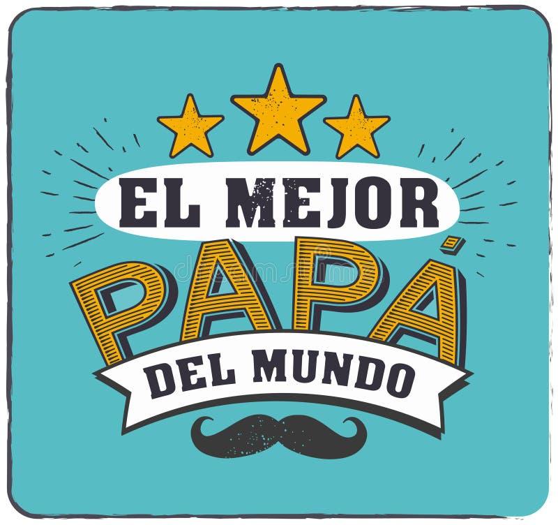 De beste Papa in de Wereld - Werelds beste papa - Spaanse taal Gelukkige vadersdag - Feliz-dia del Padre - citaten stock illustratie
