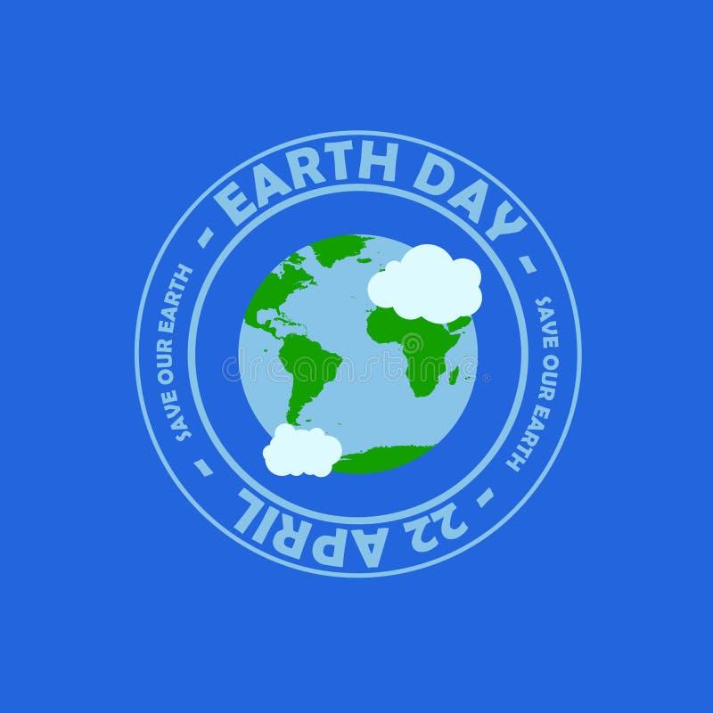 De blauwe de aardedag van de cirkeltypografie bij het midden heeft aarde met wolk gelukkige aardedag, 22 april het embleem van de royalty-vrije illustratie