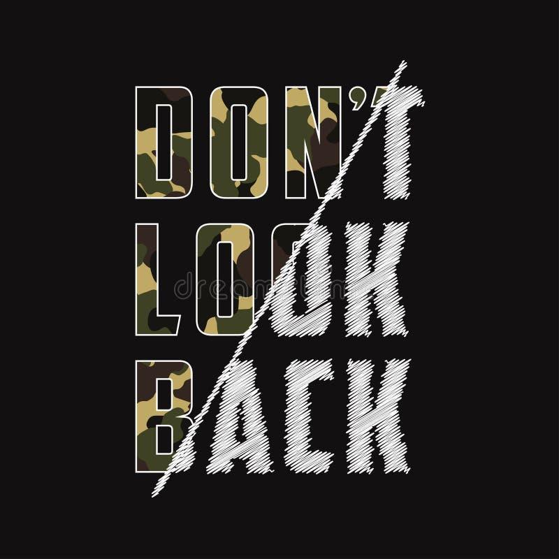 De Don do ` t do olhar slogan composto para trás - com textura da camuflagem Cópia da tipografia do t-shirt de Camo no estilo das ilustração royalty free
