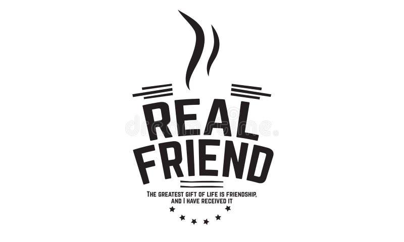 De echte vriend de grootste gift van het leven is vriendschap en ik heb het ontvangen vector illustratie