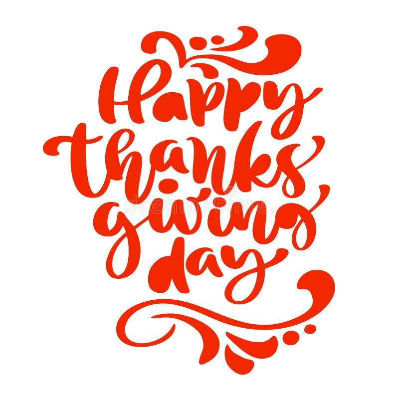 De gelukkige die Tekst van de Thanksgiving daykalligrafie, vector illustreerde Typografie op witte achtergrond voor groetkaart wo vector illustratie