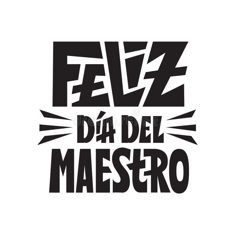 De gelukkige Spaanse taal van de lerarendag feliz dia del maestro Gelukwenskaart voor giften Hand het van letters voorzien citaat vector illustratie