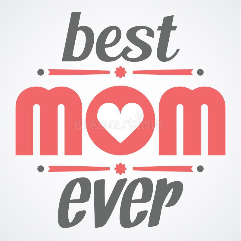 De gelukkige typografische illustratie van de Moedersdag De beste kaart van de mamma ooit gift Typografiesamenstelling vector illustratie