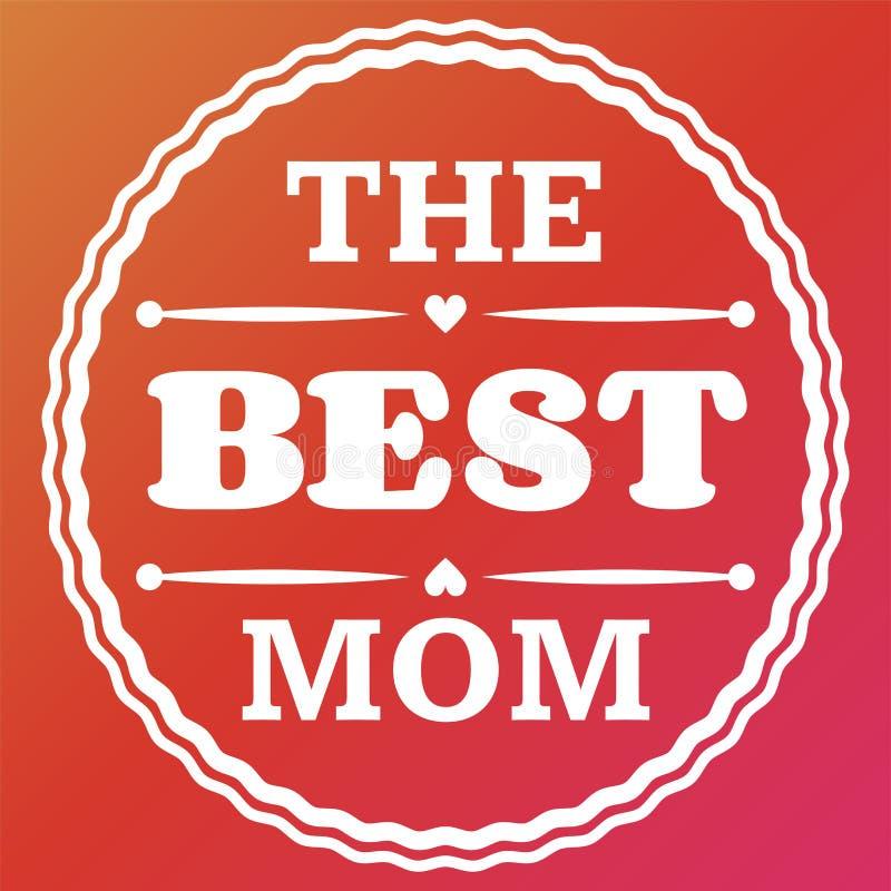 De gelukkige typografische illustratie van de Moedersdag De beste moeder in de kaart van de wereldgift stock illustratie