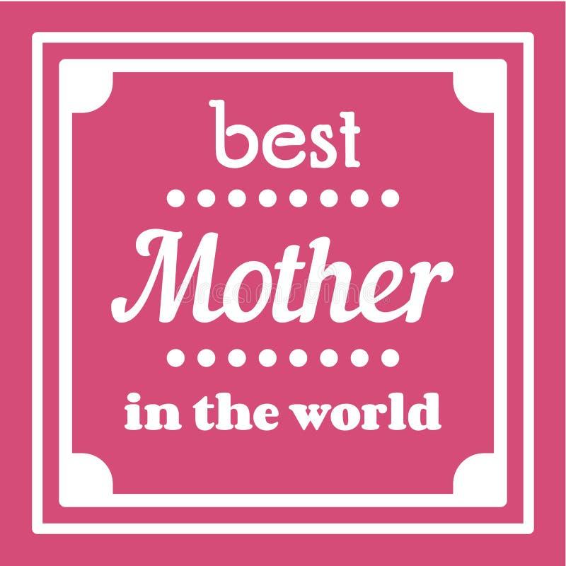 De gelukkige typografische illustratie van de Moedersdag De beste moeder in de kaart van de wereldgift Geïsoleerdo op roze royalty-vrije illustratie