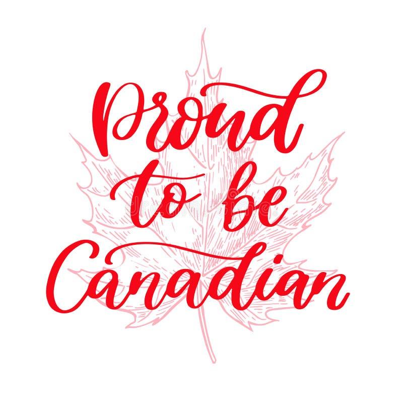 De gelukkige vectorkaart van de Dag van Canada Trots om te zijn canadain Het met de hand geschreven van letters voorzien met esdo vector illustratie