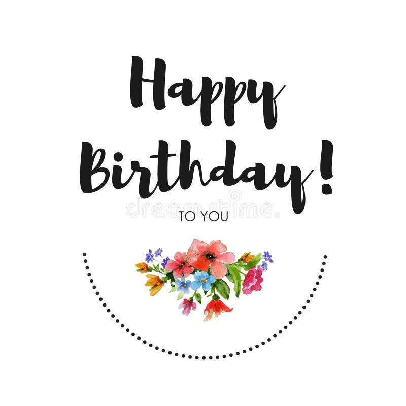 De Gelukkige Verjaardag van de groetkaart aan u Waterverfillustratie met het van letters voorzien en boeket van bloemen op witte  stock illustratie