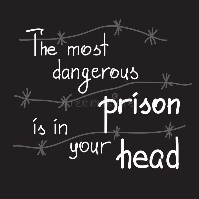 De gevaarlijkste gevangenis is in uw hoofd royalty-vrije illustratie