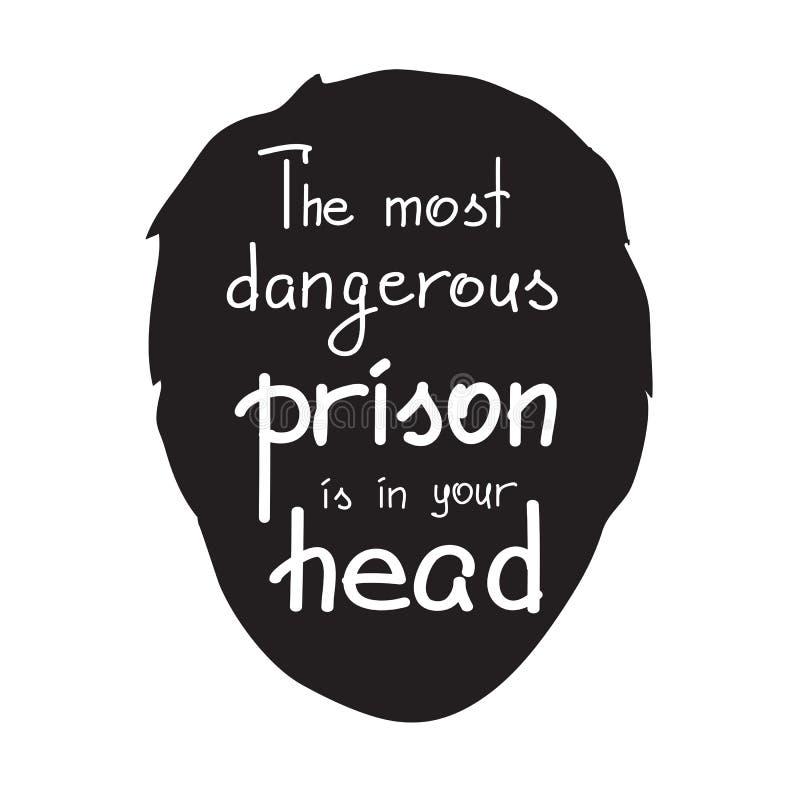 De gevaarlijkste gevangenis is in uw hoofd stock illustratie
