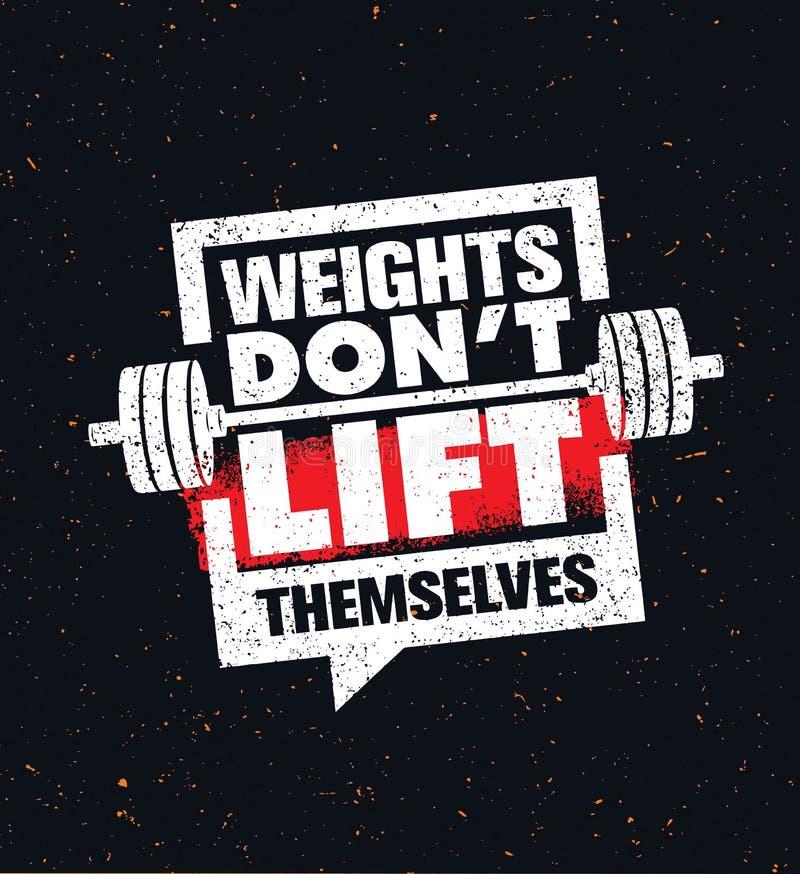 De gewichten trekken de Lift van ` aan t zelf Gymnastiektraining en Citaat van de Geschiktheids het Inspirerende Motivatie Creati royalty-vrije illustratie