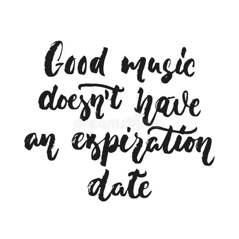 De goede muziek doesn ` t heeft een vervaldatum - hand getrokken die het van letters voorzien citaat op de witte achtergrond word royalty-vrije illustratie