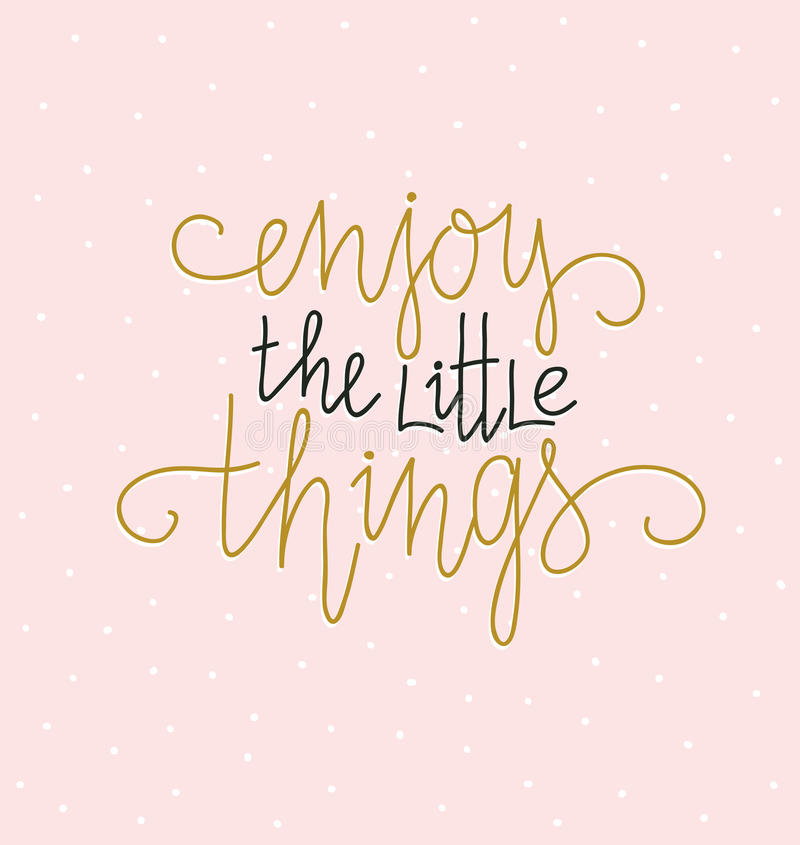 De hand voorzag inspirational citaat van letters Vectordrukontwerp met het van letters voorzien - ` geniet van de kleine dingen ` stock illustratie