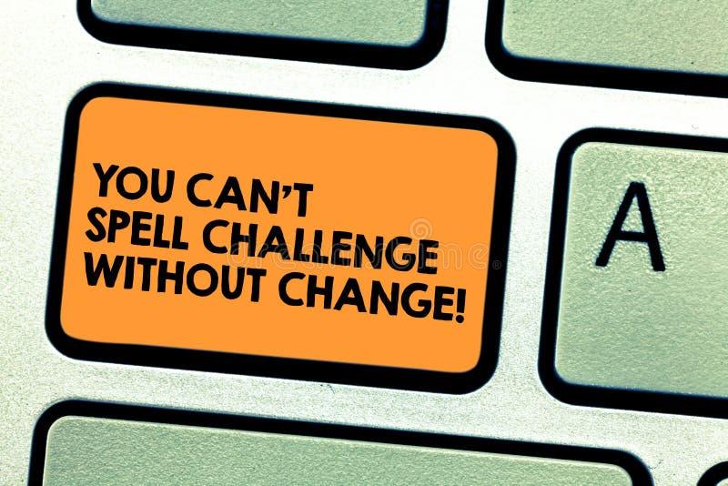 De handschrifttekst u kan T Uitdaging zonder Verandering spellen De conceptenbetekenis brengt veranderingen aan om doelstellingen royalty-vrije illustratie