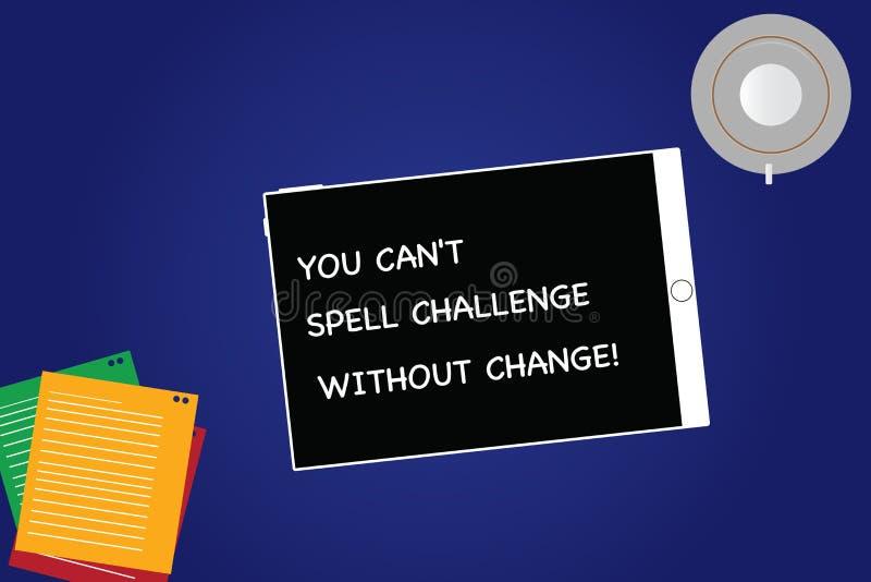 De handschrifttekst u kan T Uitdaging zonder Verandering spellen De conceptenbetekenis brengt veranderingen aan om doelstellingen vector illustratie
