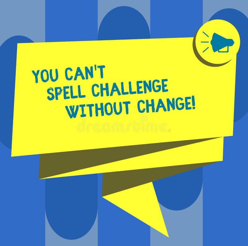 De handschrifttekst u kan T Uitdaging zonder Verandering spellen De conceptenbetekenis brengt veranderingen aan om doelstellingen stock illustratie