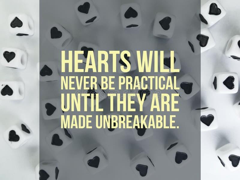 De harten zullen nooit praktisch zijn tot zij tot onverbrekelijk inspirational citaat worden gemaakt stock foto