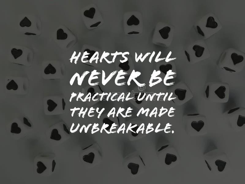 De harten zullen nooit praktisch zijn tot zij tot onverbrekelijk inspirational citaat worden gemaakt stock afbeeldingen