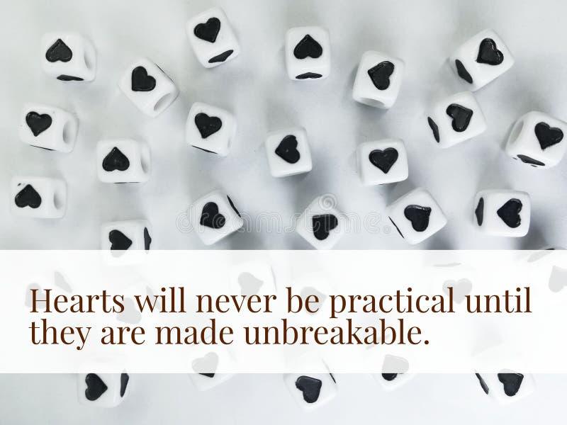 De harten zullen nooit praktisch zijn tot zij tot onverbrekelijk inspirational citaat worden gemaakt royalty-vrije stock afbeelding