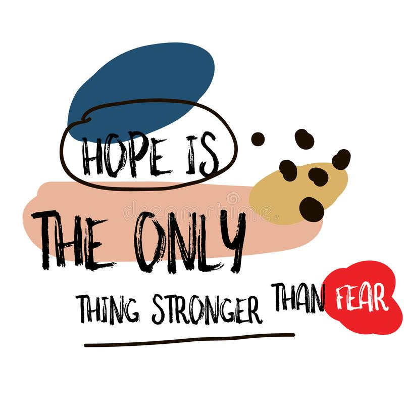 De hoop is het Enige Ding Sterker dan het tekenaffiche van het Vreescitaat royalty-vrije illustratie