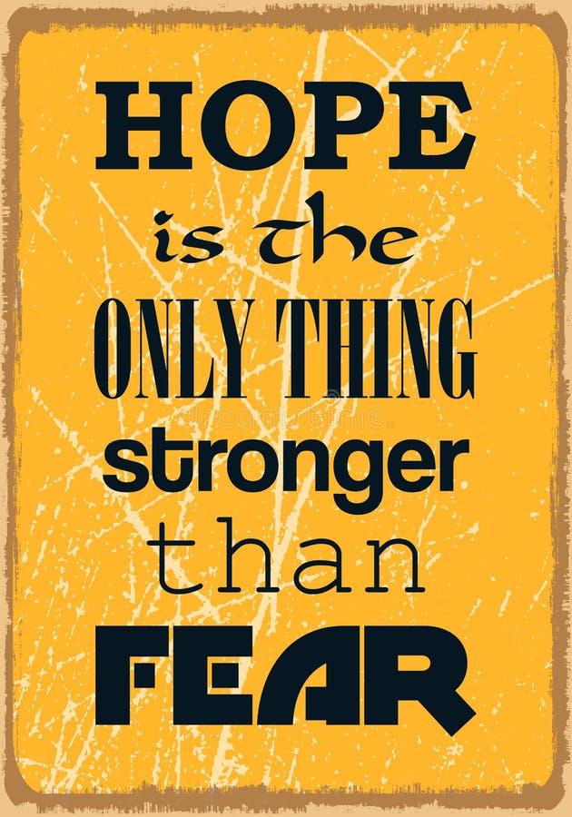 De hoop is het Enige Ding Sterker dan Vrees Motivatiecitaat Vectortypografieaffiche stock illustratie