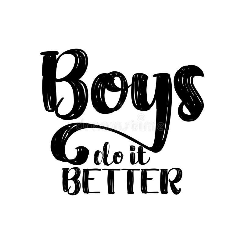 De jongens het beter - het met de hand geschreven van letters voorzien stock illustratie