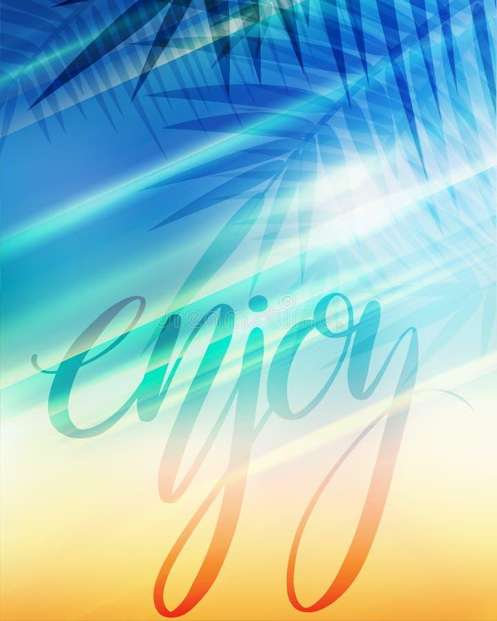 De kaart van de de zomergroet met Enjoy hand het getrokken van letters voorzien, vage achtergrond en palm vertakt zich vector illustratie