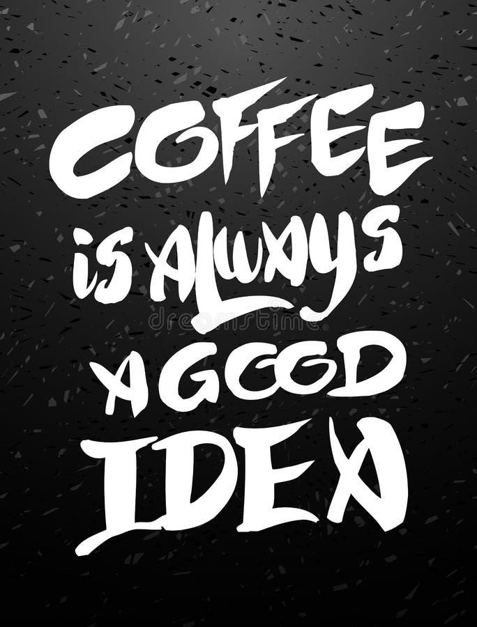 De koffie is altijd een goede ideekalligrafie royalty-vrije illustratie