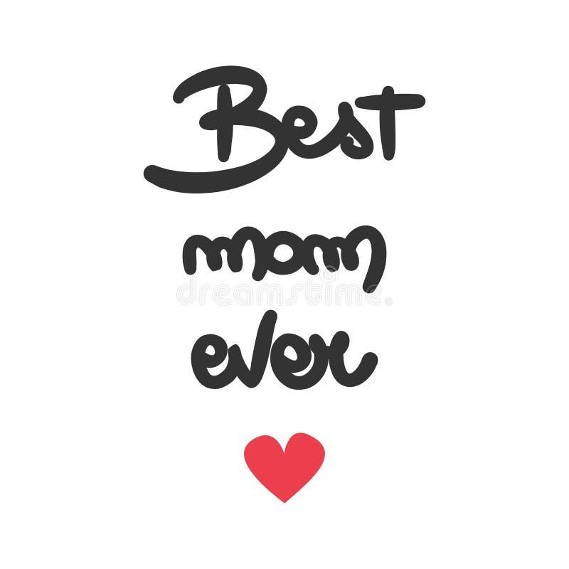 De leuke vector van de hand het van letters voorzien en kalligrafie beste illustratie van het mamma ooit citaat op witte achtergr stock illustratie