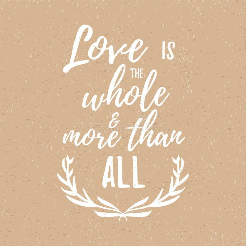 De liefde is het geheel en meer dan allen - Inspirational citaat, met de hand geschreven borstelkalligrafie Het vector van letter royalty-vrije illustratie