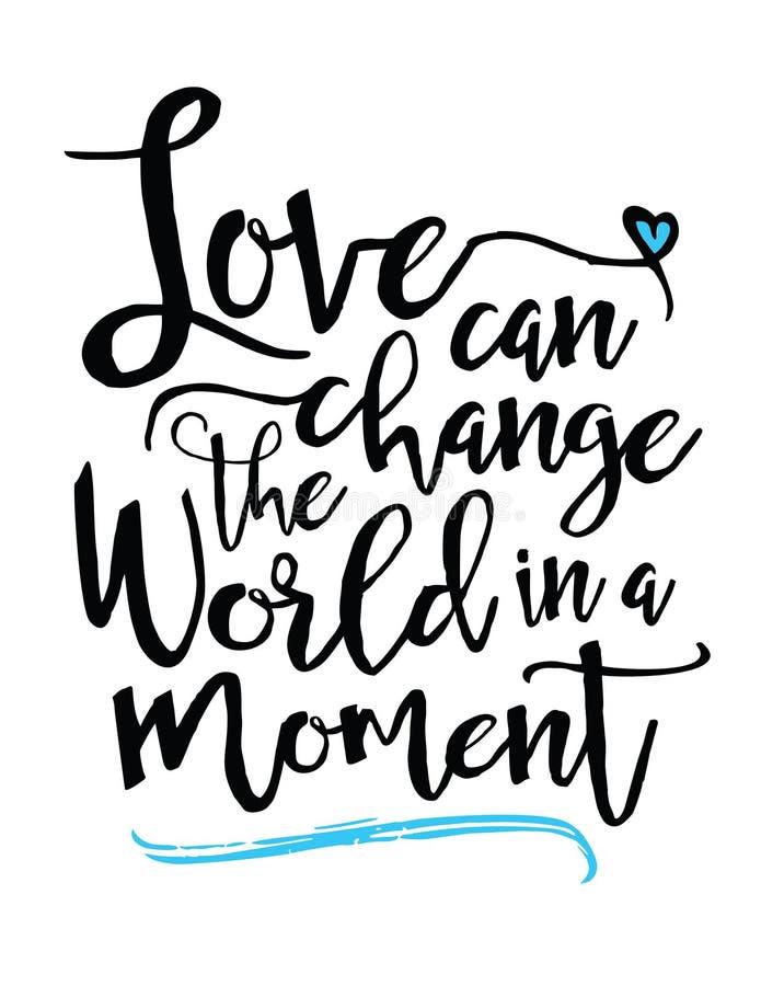 De liefde kan de Wereld in een Ogenblik veranderen stock illustratie
