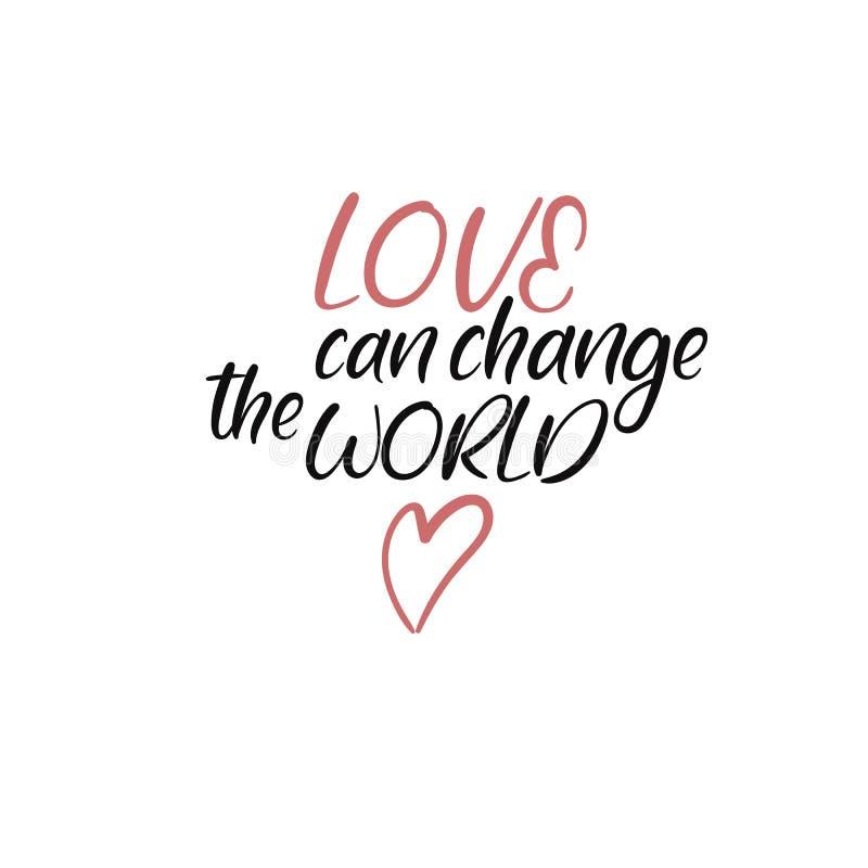 De liefde kan de Wereld veranderen Met de hand geschreven uitdrukking Het van letters voorzien ontwerp Vectordieinschrijving op w vector illustratie