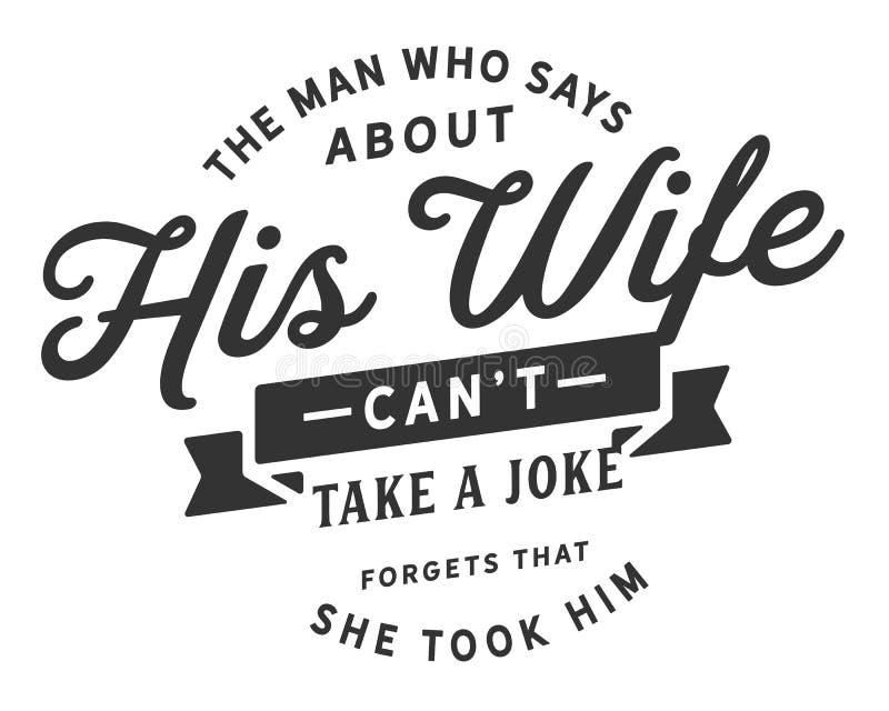 De man die zijn vrouw zegt kan ` t een grap nemen vergeet dat zij hem nam stock illustratie