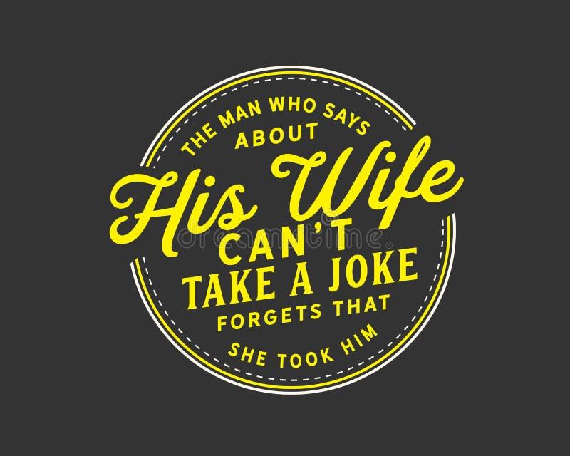 De man die zijn vrouw zegt kan ` t een grap nemen vergeet dat zij hem nam vector illustratie