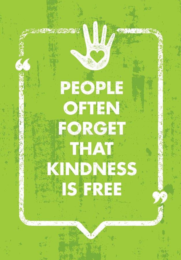 De mensen vergeten vaak dat de Vriendelijkheid Vrij is Creatief de Motivatiecitaat van de liefdadigheidsinspiratie Vectortypograf royalty-vrije illustratie