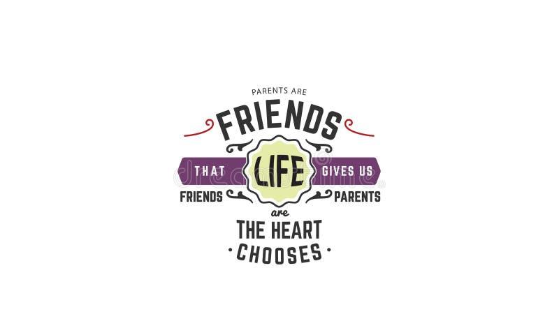 De ouders zijn vrienden dat het leven ons geeft, zijn de vrienden ouders het hart kiest vector illustratie