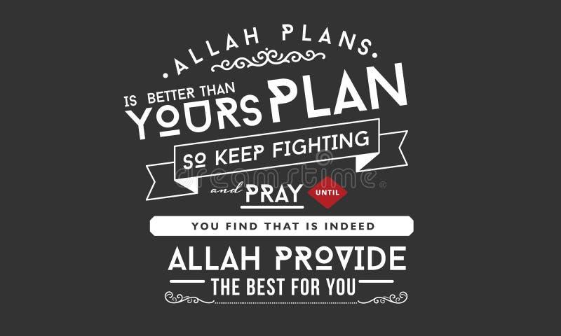 De plannen van Allah is beter dan van u plan zo houdt vechtend en bidt vector illustratie