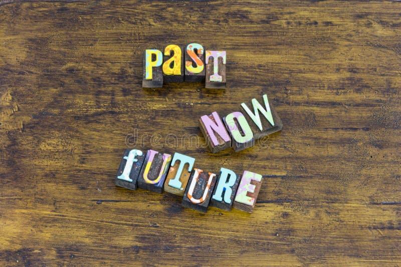 De présent future planification passée de demain d'aujourd'hui maintenant pour l'avenir photos stock