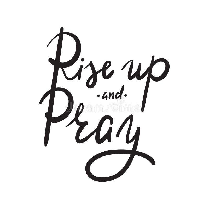 De stijging omhoog en bidt - de godsdienst inspireert en motievencitaat Hand het getrokken mooie van letters voorzien stock illustratie